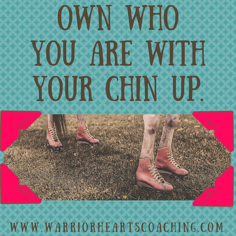 3.7.17 quote own who you are with your chin up.png