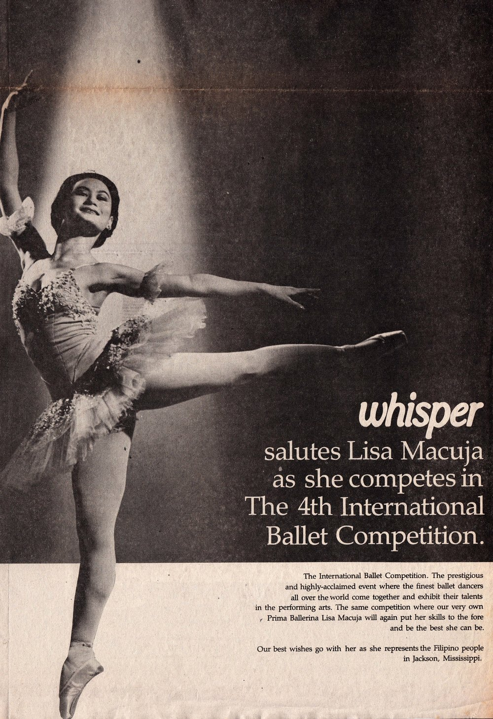 Just before she left the Philippines, Lisa had been announced as the endorser of Whisper. As a send-off to Lisa, the brand came out with newspaper ads wishing her well as she represented the country in the international competition. Whisper's nationwide promotional campaign later that year would contribute to the ballerina's pop appeal.