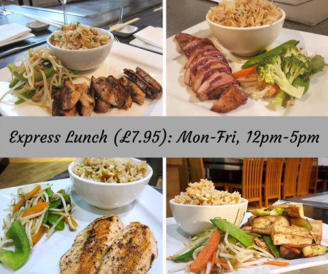 EXPRESS LUNCH - Available Monday through Friday between 12pm and 5pm. You get a choice of teppanyaki main (Duck with Tokyo Sauce, Salmon Fillet with Ginger & Garlic, Chicken Teriyaki, or Tofu Steak & Aubergine), served with Fried Rice, Vegetables, and a Soft Drink. All can be yours for only £7.95!