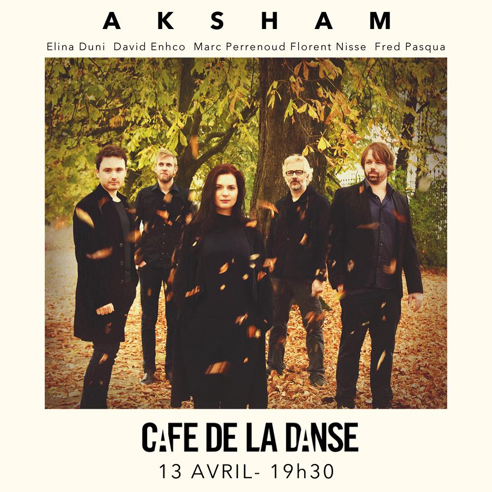 Aksham au Café de la Danse, Paris, samedi 13 avril 2019