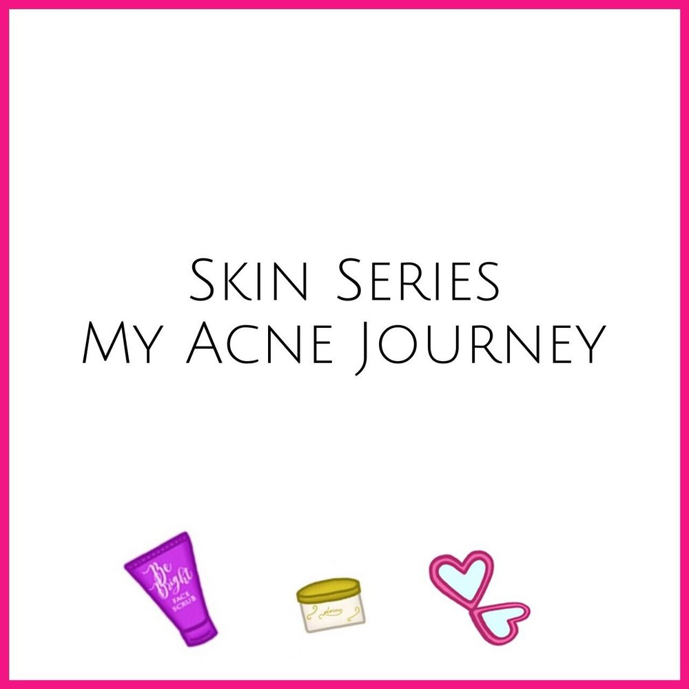 Skin Series My Acne Journey