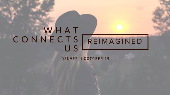 Reimagine What Connects Us