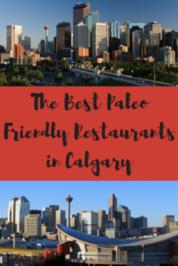 The Best Paleo Friendly Restaurants in Calgary