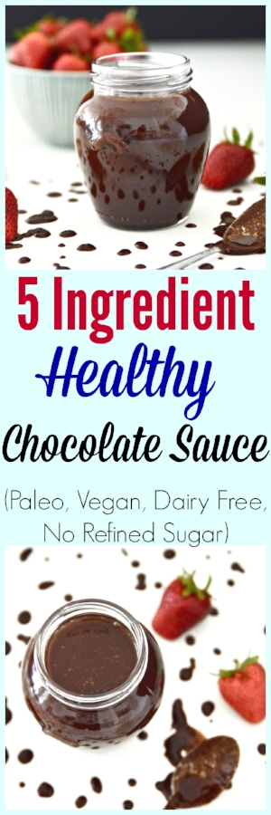 Five Ingredient Healthy Chocolate Sauce (Paleo, Vegan, GAPS, No Refined Sugar, Dairy Free)