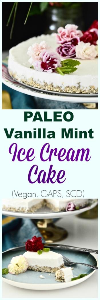 Paleo Vanilla Mint Ice Cream Cake (Vegan , SCD, GAPS) - Paleo Ice Cream Cake - Vegan Ice Cream Cake - GAPS Ice Cream Cake - Mint Ice Cream Cake