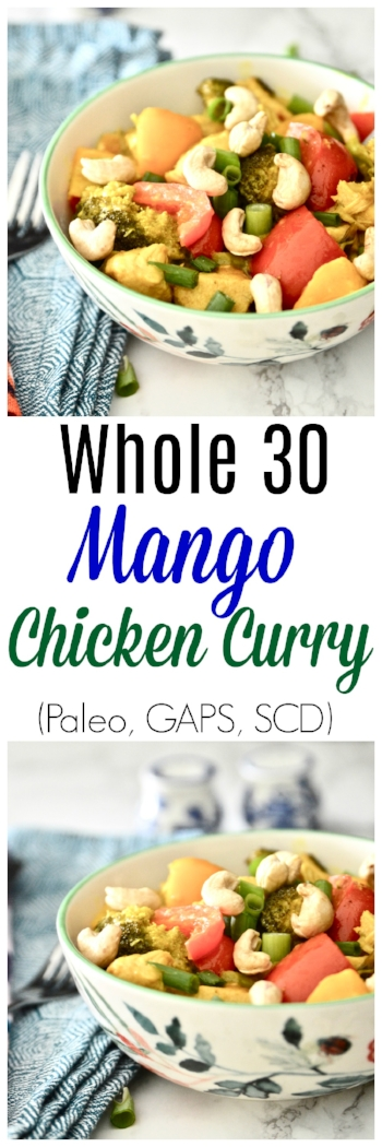 Whole 30 Mango Chicken Curry (Paleo, GAPS, SCD, Dairy Free, Gluten Free) - Mango Chicken Curry - Chicken Curry - Paleo Curry - Whole 30 Curry - Easy Curry #paleo #whole30 #curry