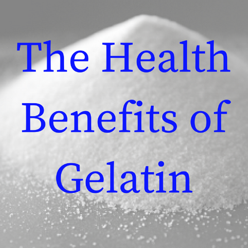 The Health Benefits of Gelatin