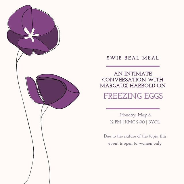 Join us next week for a SWIB Real Meal.  Did you ever want to know more about the egg freezing process from someone who has gone through it firsthand? Come partake in a Real Meal with Margaux Harrold, MBA Full-time Class of 2019 (egg freezing participant, not medical professional), about the basic steps she took before, during, and after her egg freezing process. This is an opportunity to ask as many candid questions as the lunch hour will allow. Feel free to BYOL (Bring Your Own Lunch)! Due to the nature of the topic, this event is open to women and current graduate students only.  May 6, 2019 | 12pm RSVP: http://cglink.me/r484631 #nyuswib