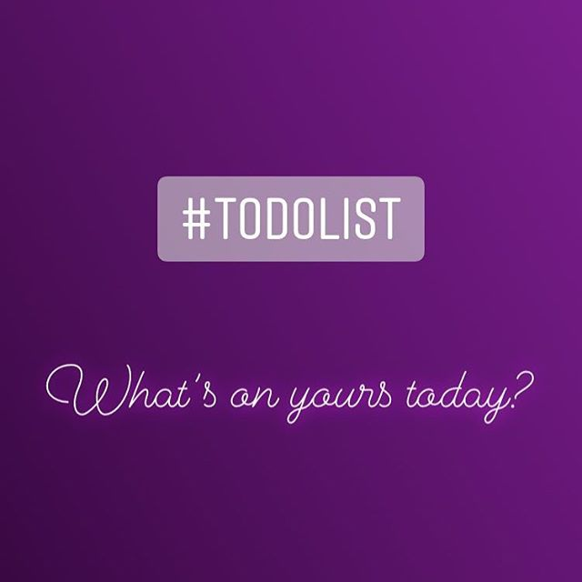 We ALL have them. What's on your #todolist today?