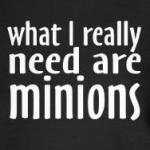 What I really need are minions cute and funny shirts