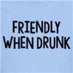 friendly when drunk cute adult humor shirts and more