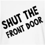 shut the front door funny childish t-shirts and gifts