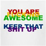 You Are Fucking Awesome t-shirts and gifts