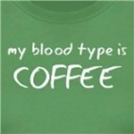 My blood type is coffee funny caffeine t-shirts and gifts