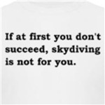 Skydiving Isn't For You Funny and Cute t-shirts and gifts
