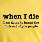 I'm going to Haunt you people funny and offensive shirt