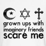 grown ups with imaginary friends scare me.