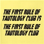 the first rule of tautology club funny logic nerd t-shirt