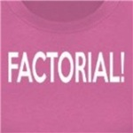 Factorial! funny math pun shirts and geeks and nerds