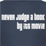 never judge a book by its movie funny geek t-shirts and gifts