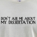 Don't ask me about my dissertation nerd shirts