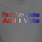 I'm a math genius and I vote geek t-shirts and gift ideas