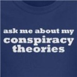 ask me about my conspiracy theories humorous shirts