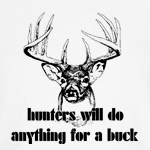hunters will do anything for a buck funny hunting t-shirts and more