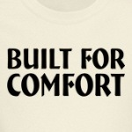 Build For comfort cute and funny t-shirts and gifts
