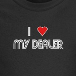 I heart my dealer funny and cool drugs t-shirt and gift ideas