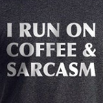 I run on coffee and sarcasm funny caffeine humor t-shirts and gifts