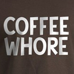 coffee whore funny caffeine joke t-shirts and gifts