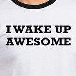 I wake up awesome funny t-shirt and gift ideas