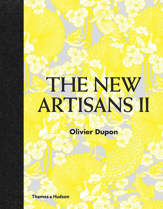 The New Artisans II. Dupon, Olivier. Thames & Hudson, 2015. Print