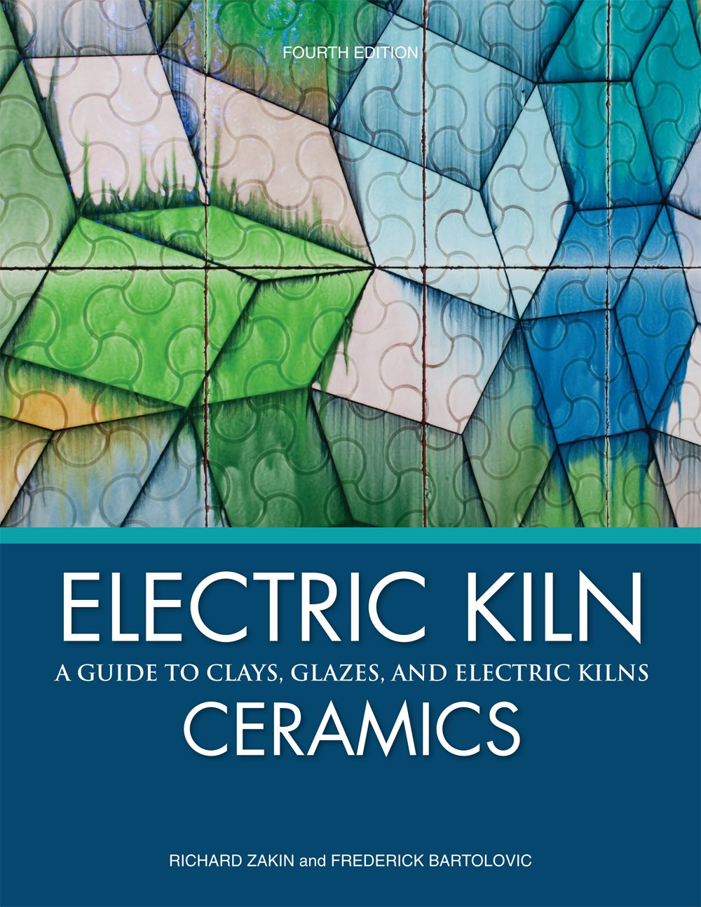 Electric Kiln Ceramics. Zakin, Richard. The American Ceramic Society. 2015