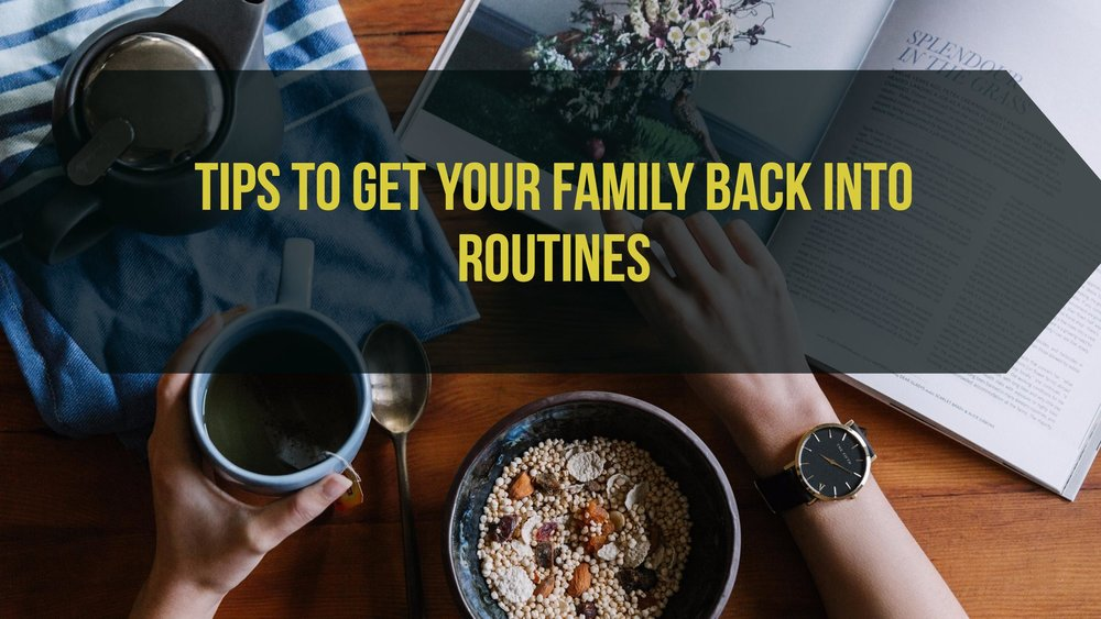 Summer holidays are coming to an end and kids are back in school. Here's some advice to help families get back on track.