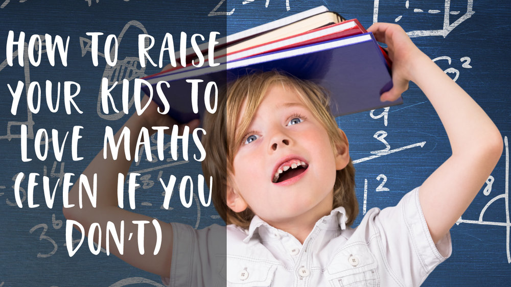 how to raise your kids to love maths