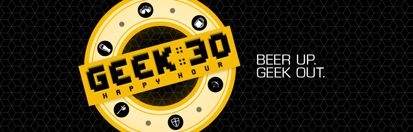 Geek:30 Happy Hour