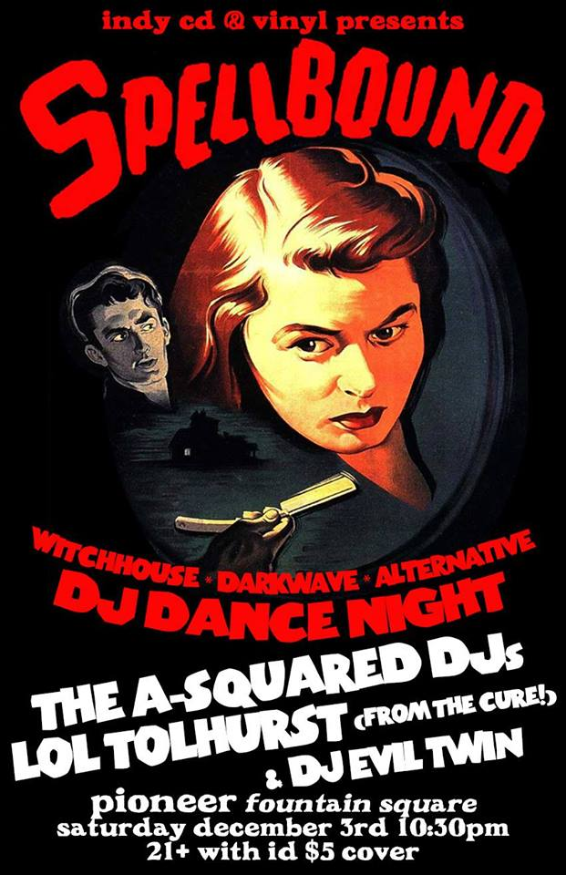 Spellbound : a new DJ dance night featuring Lol Tolhurst of The ...