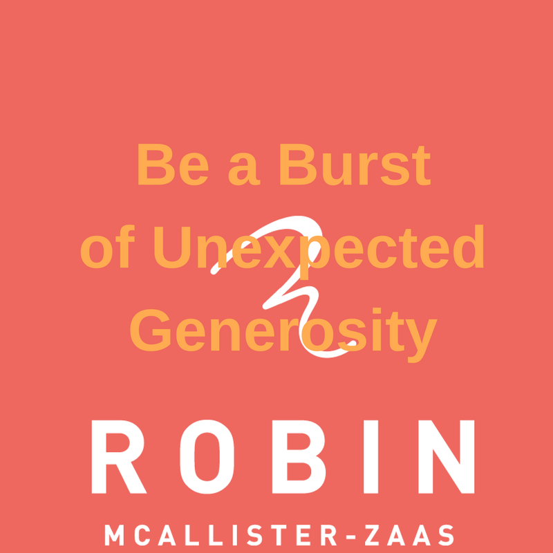 Be an Unexpected Burst of Generosity.png