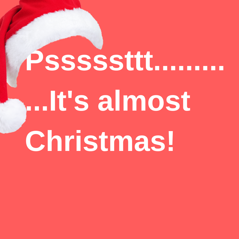 Psssssttt............It's almost Christmas!.png
