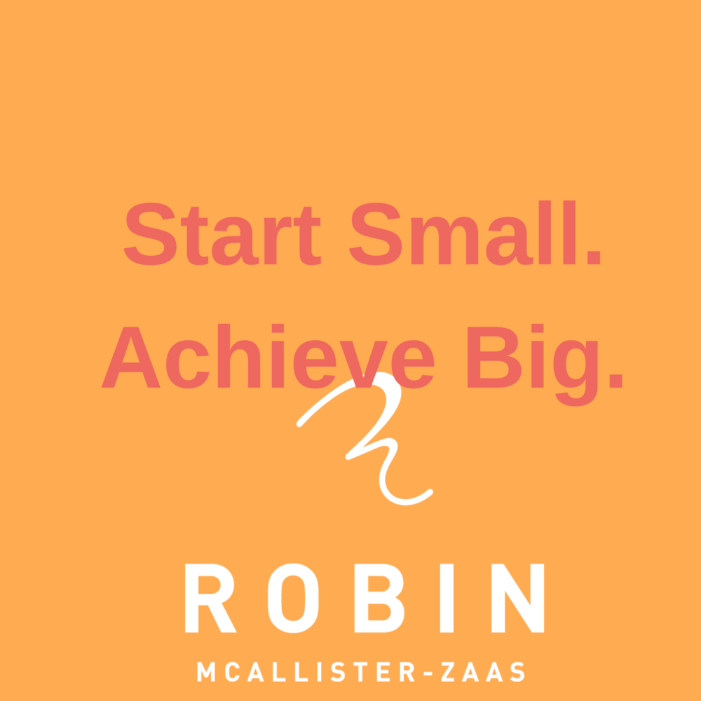 Start Small.Achieve Big..png