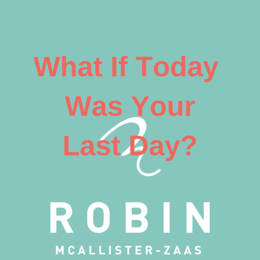 What if Today Was Your Last Day?-2.png