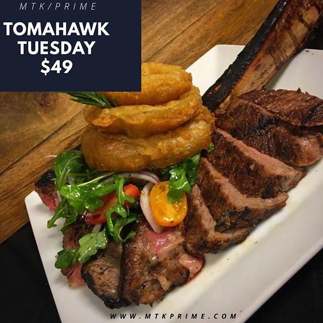 Tomahawk Tuesday $49 #primetime #fortheloveofsteak #teammtk #foodgasm #foodporn #tomahawktuesdaymtkprime