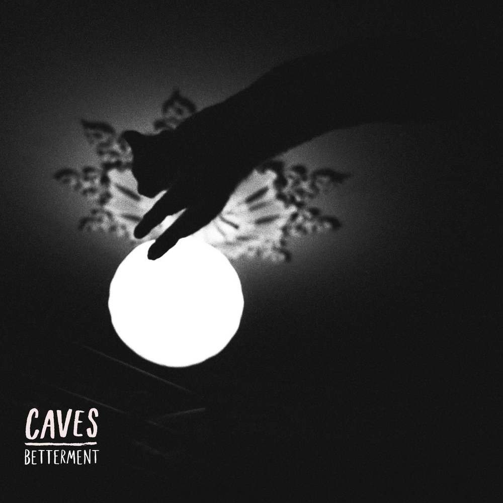 Caves - Betterment
