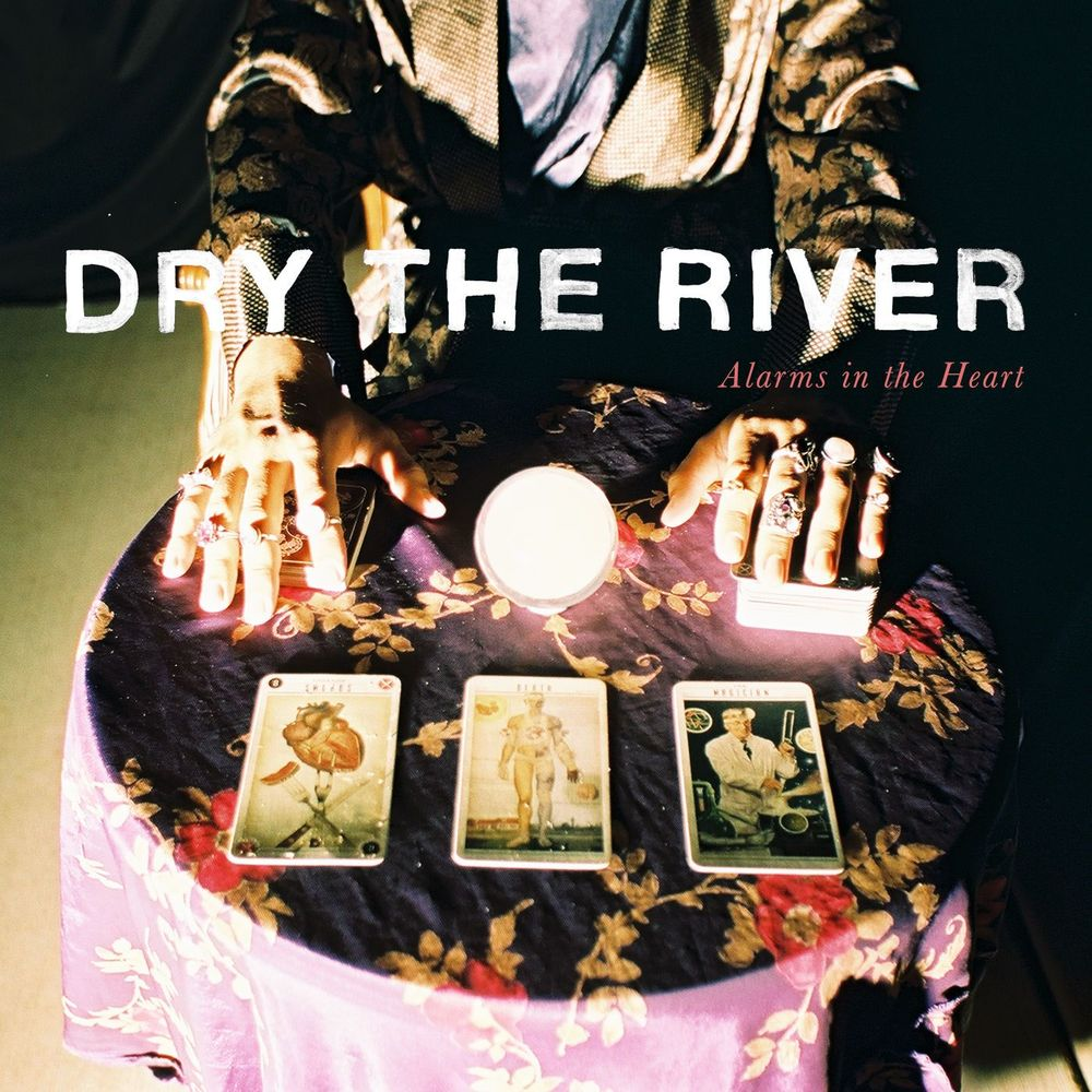 Dry The River - Alarms Of The Heart