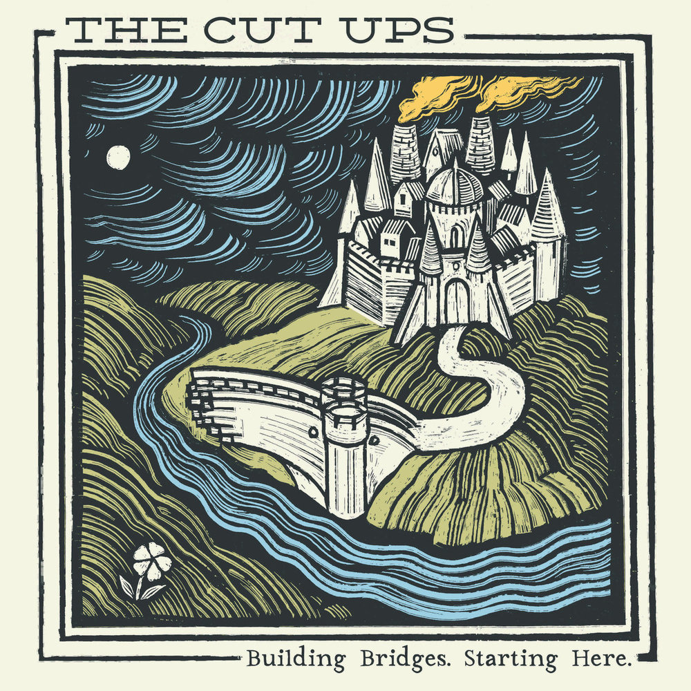 The Cut Ups - Building Bridges Starting Here