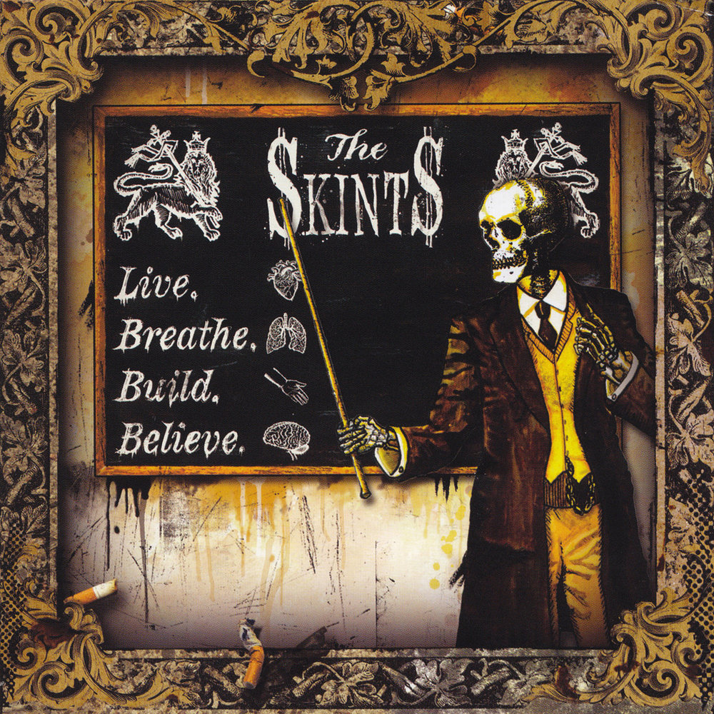 The Skints - Live, Breathe, Build, Believe