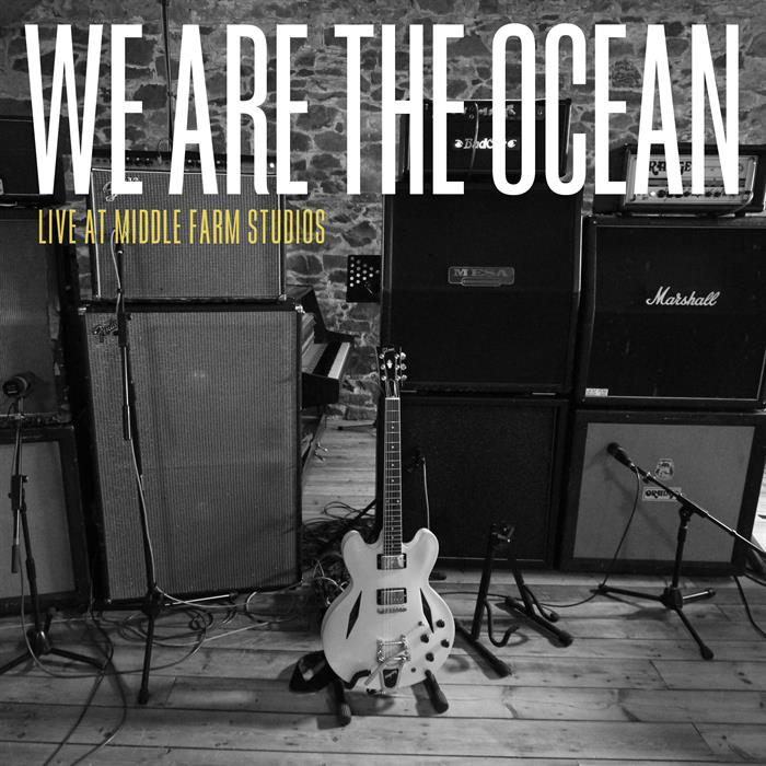 We Are The Ocean - Live At Middle Farm