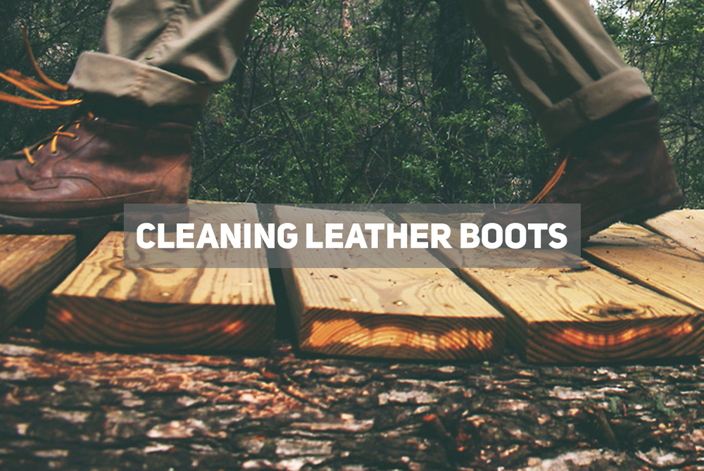 how to clean leather boots - how to guide